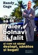 De Ce Sa Fii Fraier, Bolnav Si Falit